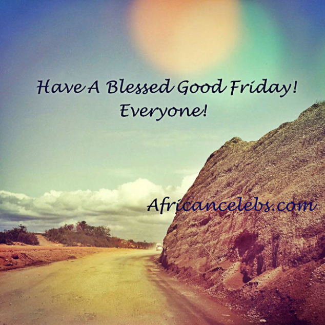 Have A Great Good Friday Everyone