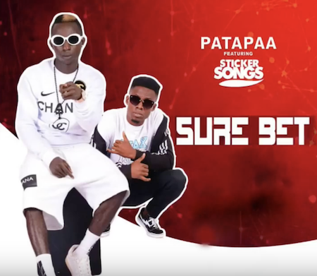 Patapaa New Song: 'Sure Bet' ft. Sticker Songs